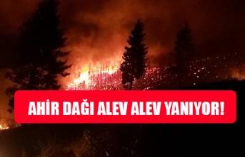 Ahir Dağı Alev Alev Yanıyor!