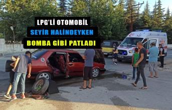 Kahramanmaraş'ta Kaza! LPG'li Otomobil Bomba Gibi Patladı