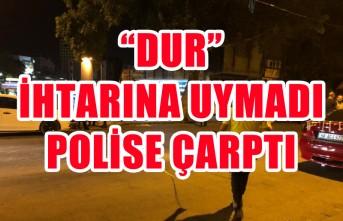 """""""Dur"""" İhtarına Uymayan Motosiklet Sürücüsü Polise Çarptı"""