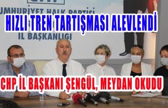 CHP İl Başkanı Şengül, AK Partili Milletvekillerine Meydan Okudu