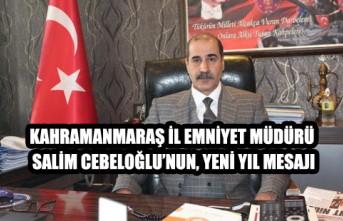 Kahramanmaraş İl Emniyet Müdürü Cebeloğlu'nun Yeni Yıl Mesajı