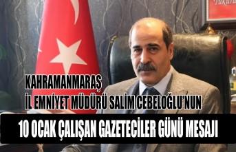 Emniyet Müdürü Cebeloğlu'nun, 10 Ocak Çalışan Gazeteciler Günü Mesajı