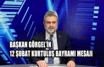 Başkan Görgel'in 12 Şubat Kurtuluş Bayramı Mesajı