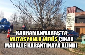Kahramanmaraş'ta 1 Mahalle Daha Karantinaya Alındı