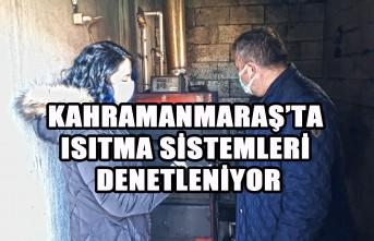 Kahramanmaraş'ta Isıtma Sistemleri Denetleniyor