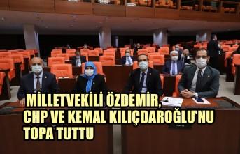 Milletvekili Özdemir, CHP ve Kemal Kılıçdaroğlu'nu Topa Tuttu