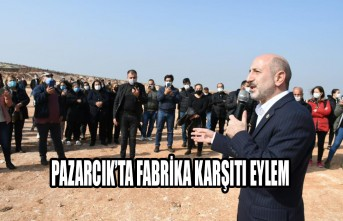 Pazarcık'ta Fabrika Karşıtı Eylem