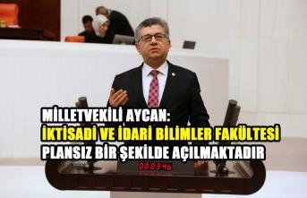Aycan: Türkiye'de İktisadi ve İdari Bilimler Fakültesi Plansız Bir Şekilde Açılmaktadır