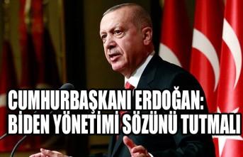Cumhurbaşkanı Erdoğan: Biden Yönetimi Sözünü Tutmalı