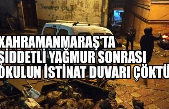 Kahramanmaraş'ta Şiddetli Yağmur Sonrası Okulun İstinat Duvarı Çöktü
