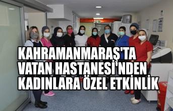 Kahramanmaraş'ta Vatan Hastanesi'nden Kadınlara Özel Etkinlik