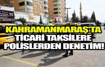 Kahramanmaraş'ta Ticari Taksilere Polislerden Denetim!