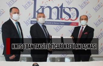 KMTSO'DAN Taksitli Ticari Kredi Anlaşması
