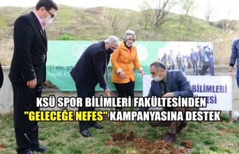 """KSÜ Spor Bilimleri Fakültesinden """"Geleceğe Nefes"""" Kampanyasına Destek"""