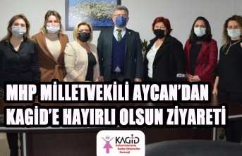 MHP Milletvekili Aycan'dan KAGİD'e Hayırlı Olsun Ziyareti