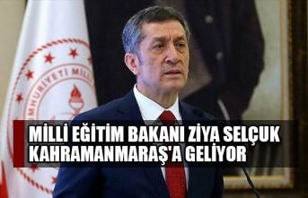Milli Eğitim Bakanı Ziya Selçuk Kahramanmaraş'a Geliyor