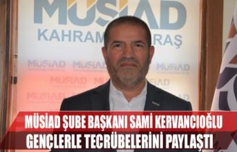 MÜSİAD Şube Başkanı Sami Kervancıoğlu Gençlerle Tecrübelerini Paylaştı