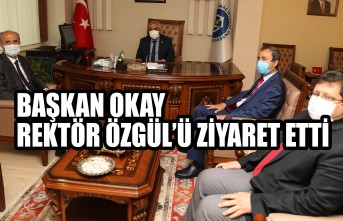 Başkan Okay Rektör Özgül'ü Ziyaret Etti