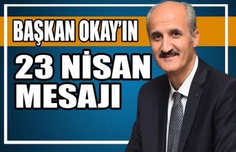 Başkan Okay'ın 23 Nisan Mesajı