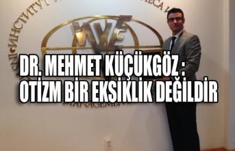 Dr. Mehmet Küçükgöz: Otizm Bir Eksiklik Değildir