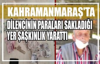Kahramanmaraş'ta Dilencinin Paraları Sakladığı Yer Şaşkınlık Yarattı