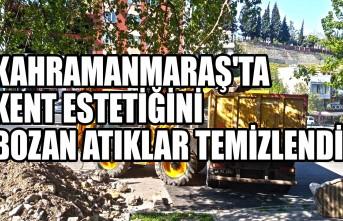 Kahramanmaraş'ta Kent Estetiğini Bozan Atıklar Temizlendi
