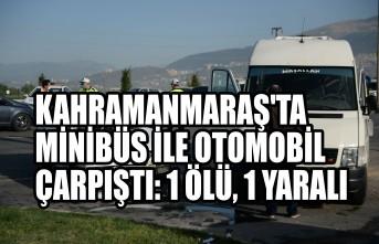Kahramanmaraş'ta Minibüs İle Otomobil Çarpıştı: 1 Ölü, 1 Yaralı