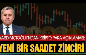 Yardımcıoğlu; Kripto Para, Yeni Bir Saadet Zinciri