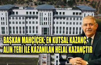 Başkan Mahçiçek'in 1 Mayıs İşçi Bayramı Mesajı