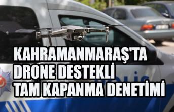 Kahramanmaraş'ta Drone Destekli Tam Kapanma Denetimi