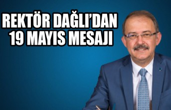 Rektör Dağlı'dan 19 Mayıs Mesajı