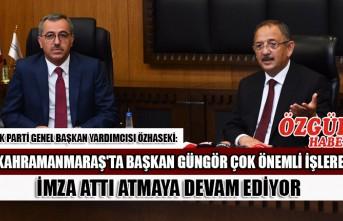 AK Parti Genel Başkan Yardımcısı Özhaseki: Kahramanmaraş'ta Başkan Güngör Çok Önemli İşlere İmza Attı, Atmaya Devam Ediyor