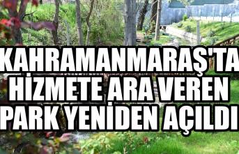 Kahramanmaraş'ta Hizmete Ara Veren Park Yeniden Açıldı