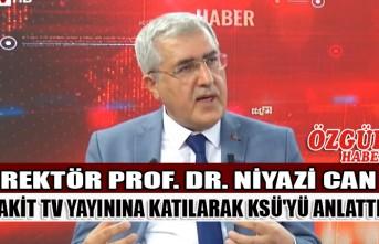 KSÜ Rektörü Prof. Dr. Niyazi Can Akit Tv Yayınına Katılarak KSÜ'yü Anlattı