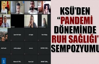 """KSÜ'den """"Pandemi Döneminde Ruh Sağlığı"""" Sempozyumu"""