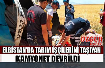 Elbistan'da Tarım İşçilerini Taşıyan Kamyonet Devrildi