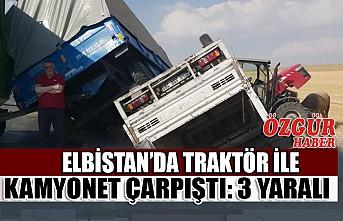 Elbistan'da Traktör İle Kamyonet Çarpıştı: 3 Yaralı