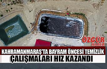 Kahramanmaraş'ta Bayram Öncesi Temizlik Çalışmaları Hız Kazandı