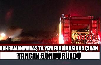 Kahramanmaraş'ta Yem Fabrikasında Çıkan Yangın Söndürüldü