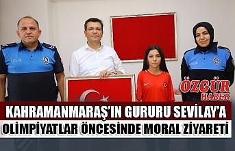 Kahramanmaraş'ın Gururu Sevilay'a Olimpiyatlar Öncesinde Moral Ziyareti
