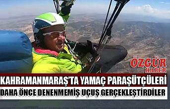Kahramanmaraş'ta Yamaç Paraşütçüleri Daha Önce Denenmemiş Uçuş Gerçekleştirdiler