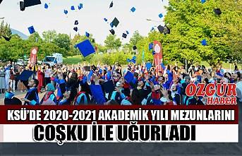 KSÜ'de 2020-2021 Akademik Yılı Mezunlarını Coşku ile Uğurladı