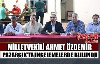 Milletvekili Ahmet Özdemir Pazarcık'ta İncelemelerde Bulundu