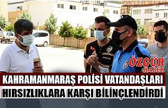 Kahramanmaraş Polisi Vatandaşları Hırsızlıklara Karşı Bilinçlendirdi