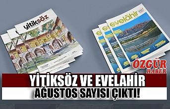 Yitiksöz ve Evelahir Ağustos Sayısı Çıktı!