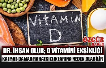 Dr. İhsan Olur; D Vitamini Eksikliği Kalp ve Damar Rahatsızlıklarına Neden Olabilir