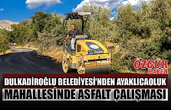 Dulkadiroğlu Belediyesi'nden Ayaklıcaoluk Mahallesinde Asfalt Çalışması