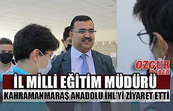 İl Milli Eğitim Müdürü Kahramanmaraş Anadolu İHL'yi Ziyaret Etti