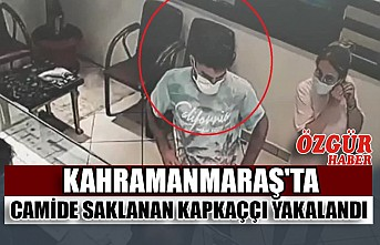 Kahramanmaraş'ta Camide Saklanan Kapkaççı Yakalandı