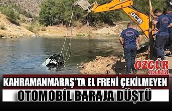 Kahramanmaraş'ta El Freni Çekilmeyen Otomobil Baraja Düştü